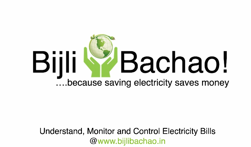 Bijli Bachao – Now Save On Your Electricity Bills And Learn Of Energy Efficiency