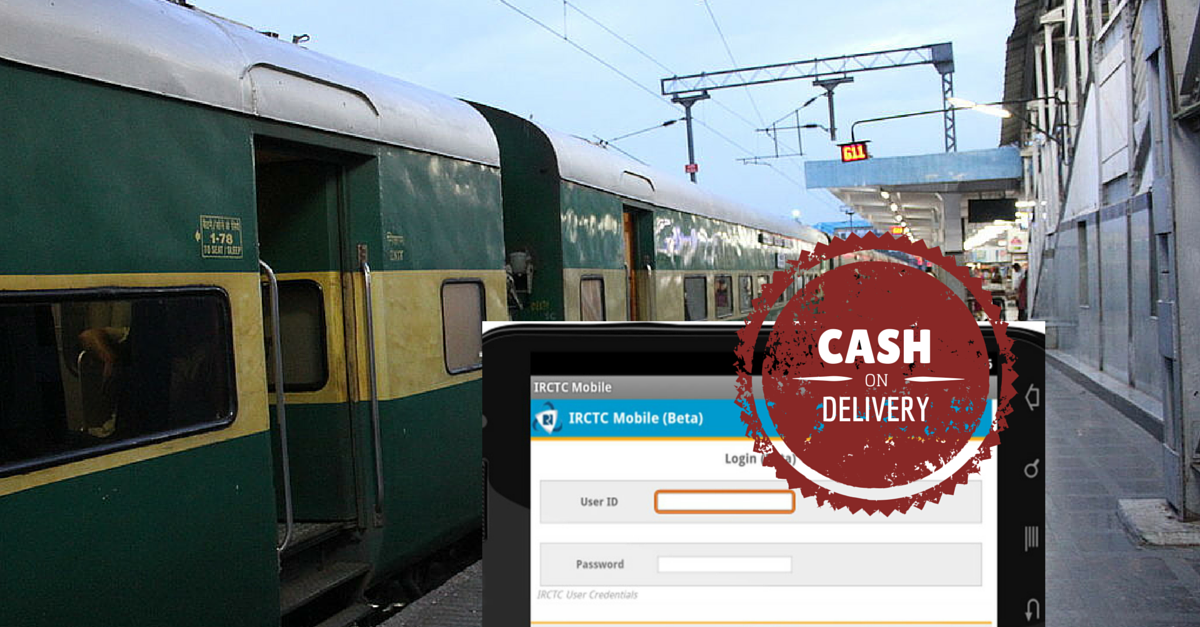 IRCTC Now Offers Cash On Delivery Of Train Tickets