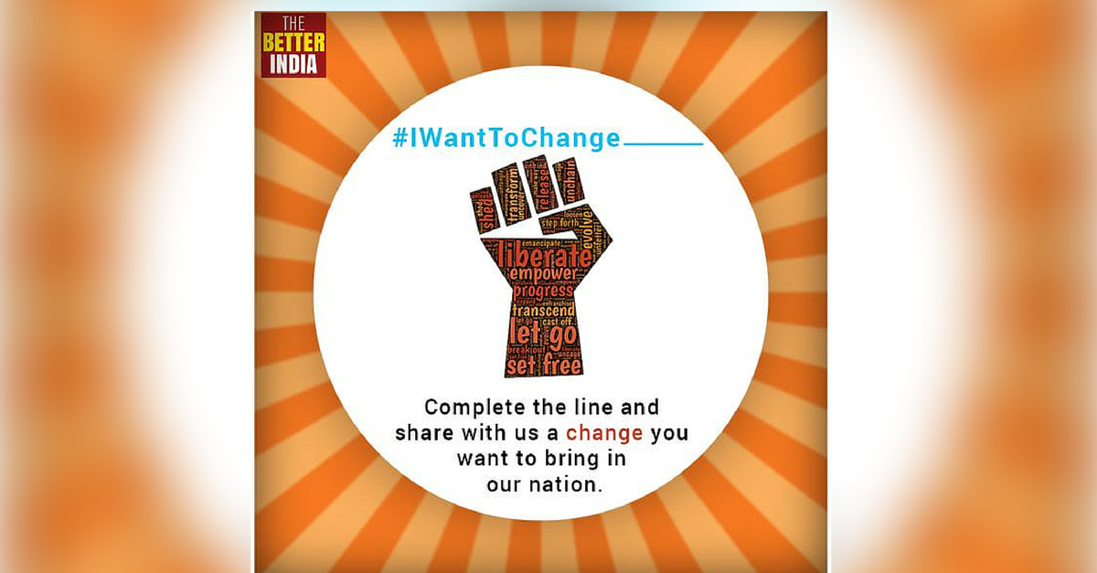 We Asked Our Readers What They Want to Change in India. They Gave Some Mind Blowing Answers