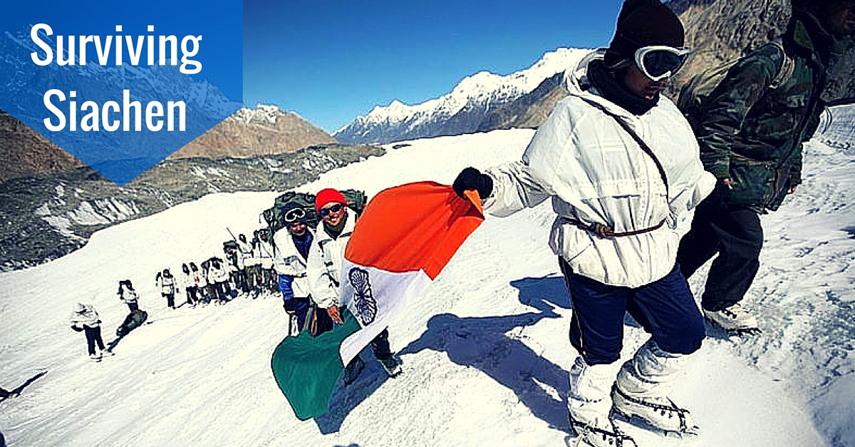 Here Are 10 Facts You MUST Know about Surviving Siachen. And Then Meet the Men Who Have Done It!