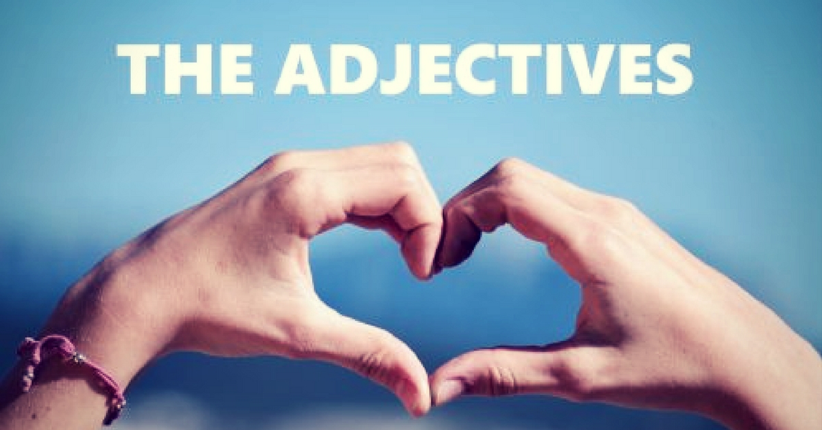 A Guide to Teaching English-Part 3: Introducing Students to the Beauty of Adjectives