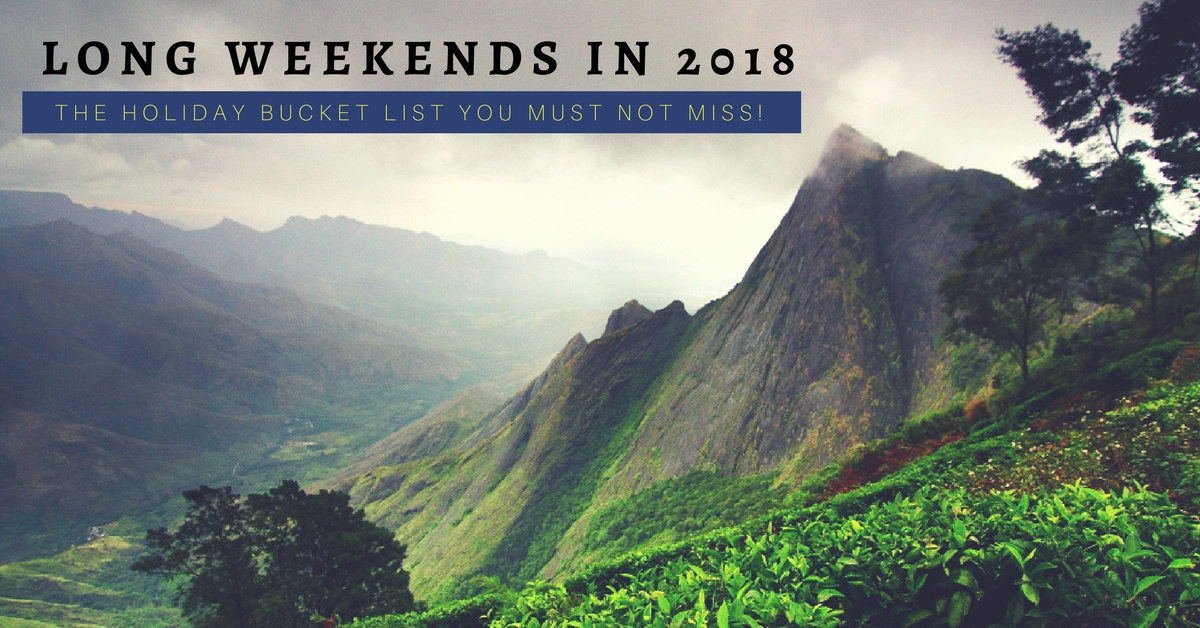 This Calendar Will Let You Make The Most of 2018's Long Weekends. Start Planning!