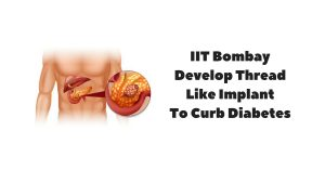 IIT-B Develops Implant That Can Control Blood Sugar!
