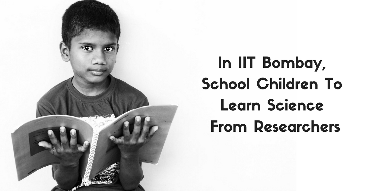 IIT Bombay Is Opening A Whole New World of Science For School Kids. Here's How!