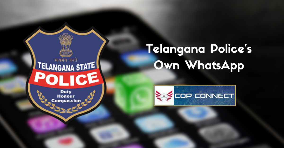 Telangana Cops Develops Their Own 'WhatsApp' To Share Info In Seconds!