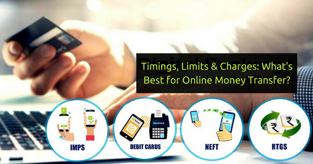 NEFT, RTGS, IMPS or Mobile Wallet: What To Use For Instant Online Money Transfer?