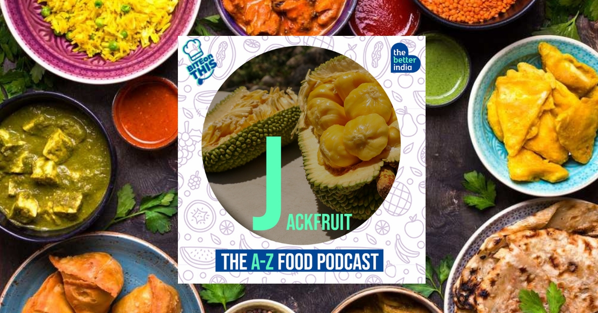'Bite On This' Episode 10: Here's Why Jackfruit is Not Just a Fruit, But an Emotion
